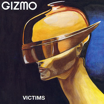 Gizmo second album: Victims